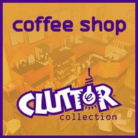 !Clutter Collection - Coffee Shop