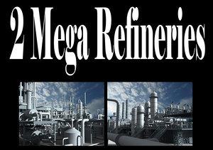 max 2 mega refineries