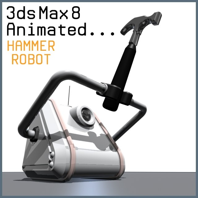 robot hammers moves 3d max