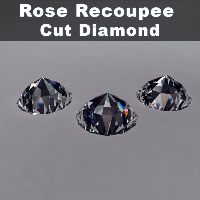 rose recoupee cut diamond 3ds