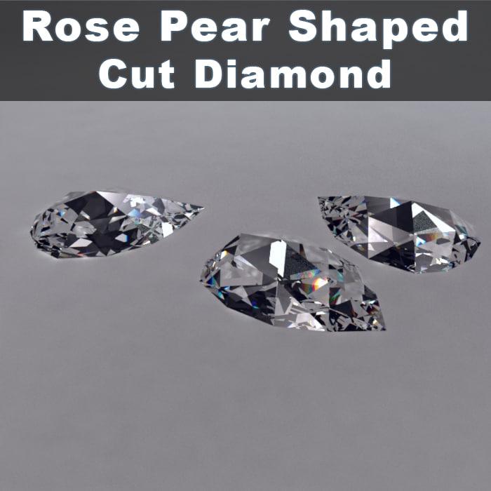 rose pear shaped cut diamond 3d max