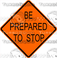 Construction Be Prepared Stop Sign