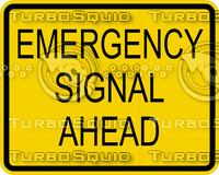 Emergency Signal Ahead Sign