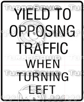 Left Turn Yield Opposing Traffic Sign
