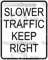 Slow Traffic Keep Right Sign