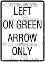 Left Turn On Green Only Sign