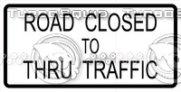 Road Closed To Thru Traffic Sign