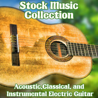 Stock Music Collection- Acoustic, Classical, and Relaxing Guitar