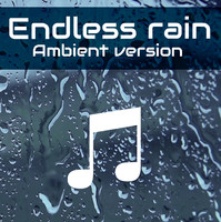 Endless rain (Ambient version)