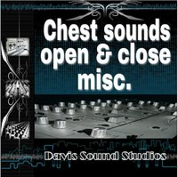 Chest sounds open & close misc.