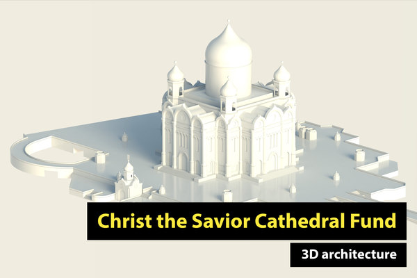 3D christ savior cathedral fund model