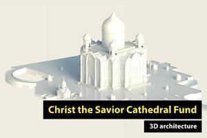 3D christ savior cathedral fund model
