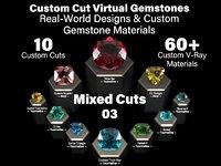 Mixed Cuts 03 - Custom Cut  Gemstones and Custom V-Ray Materials