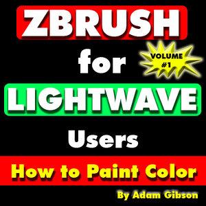 ZBrush for Lightwave Users-Volume#1