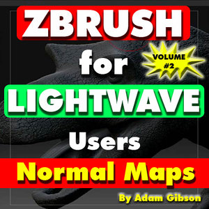 ZBrush for Lightwave Users-Volume #2- Normal Maps