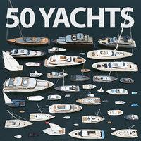 50 Yachts and Ships